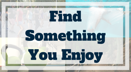Find Something you enjoy